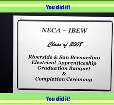 NECA IBEW CLASS 2008 BANQUET Class of 2008 Riverside & San Bernardino Electrical Apprenticeship Graduation Banquet and Completion Ceremony