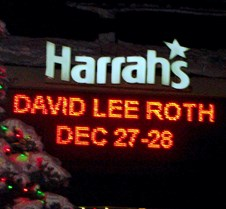 2003-12-27 DLR @ Harrahs Tahoe, night1 The first of two great David Lee Roth shows at Harrah's Tahoe @ Stateline, Nevada.  The show was great, and the highlight of this night was getting to meet David Lee Roth again after the show and hang around with the band.  Really good times!!